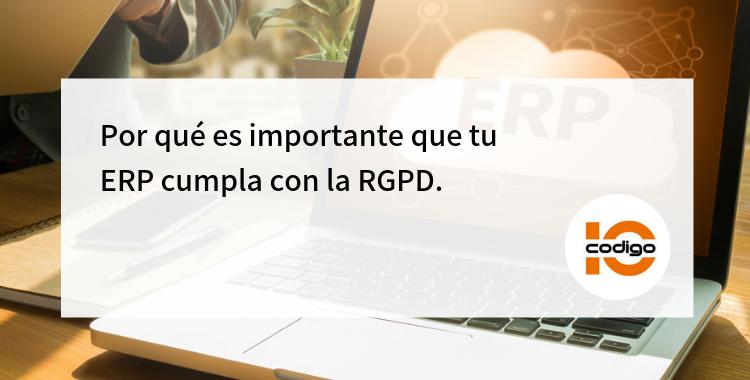 La importancia de que un ERP cumpla con la RGPD