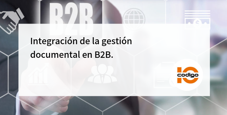 Integración de la gestión documental en B2B