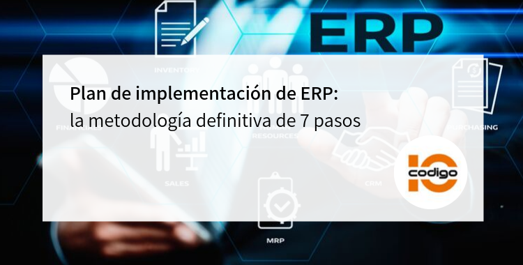 Plan en 7 pasos para implementar un ERP