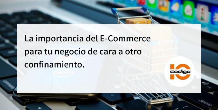 E-commerce y su importancia de cara a otro confinamiento