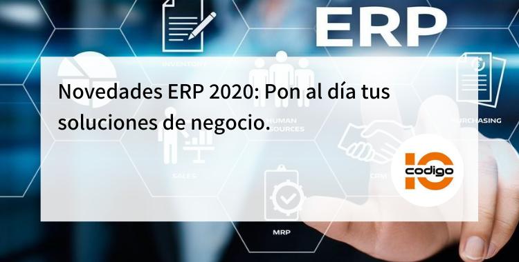 Novedades ERP 2020 al día tus soluciones de negocio
