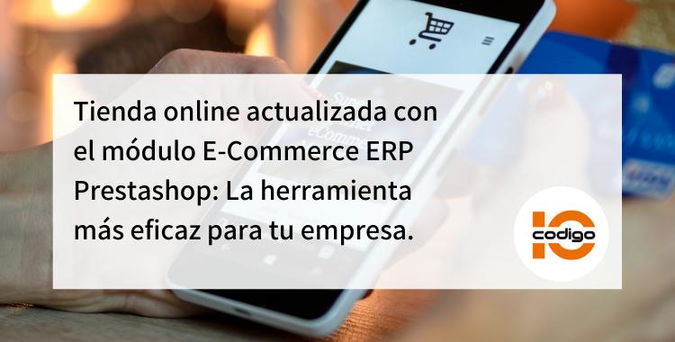 módulo E-Commerce ERP Prestashop: La herramienta más eficaz para tu empresa.