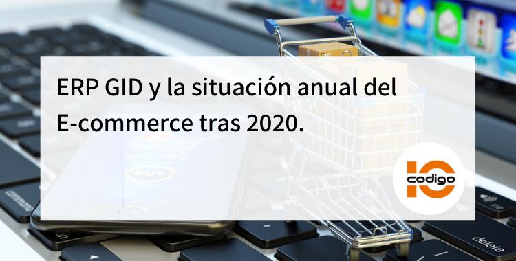ERP GID y la situación anual del E-commerce