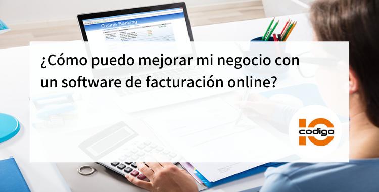 como mejorar tu negocio con software de faturacion online