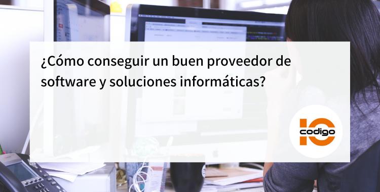 conseguir un proveedor de software y soluciones informaticas