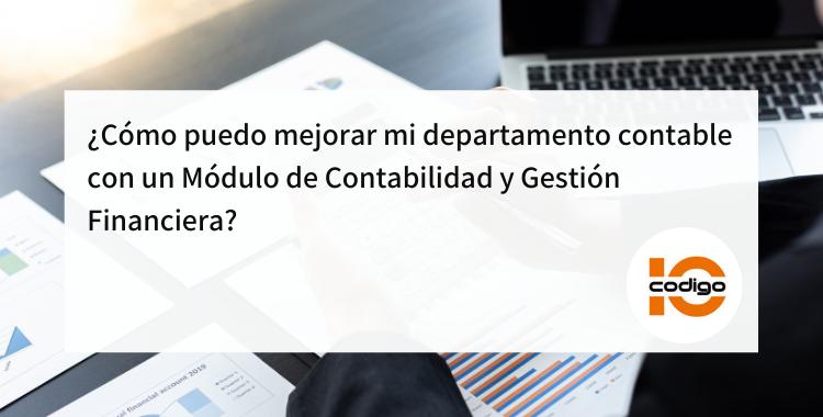 ¿Cómo puedo mejorar mi departamento contable con un Módulo de Contabilidad y Gestión Financiera?