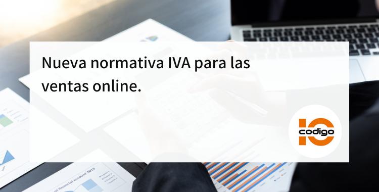 nueva normativa IVA sobre ventas online Código10