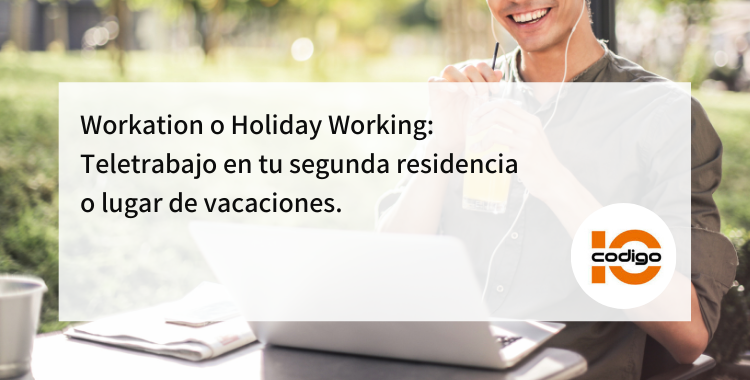Workation o Holiday Working